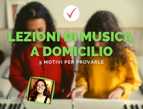 Lezioni di musica a domicilio: 5 motivi per provarle